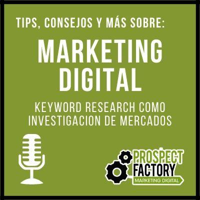 Keyword Research como herramienta de investigación de mercado | Prospect Factory