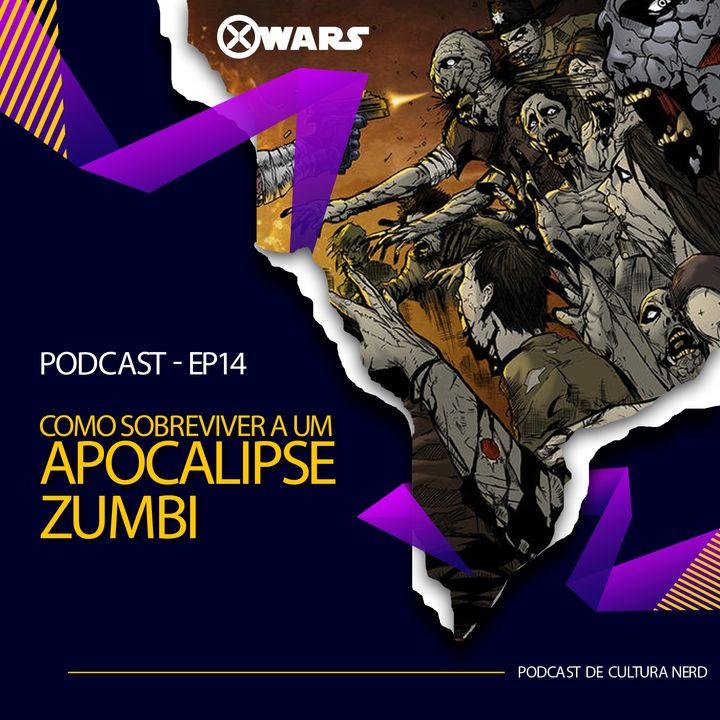 XWARS #14 Como Sobreviver a um Apocalipse Zumbi