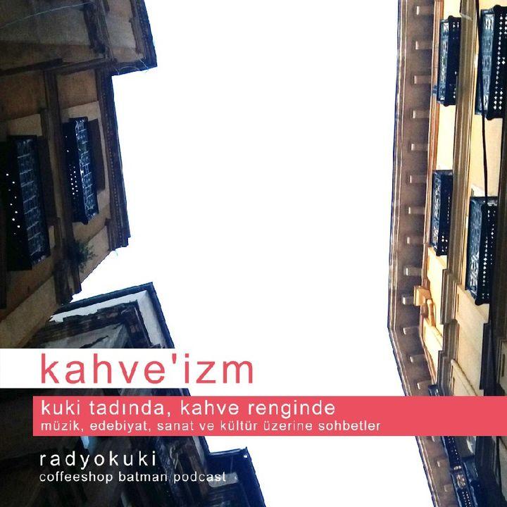 Radyo Kuki - Kahveizm 3