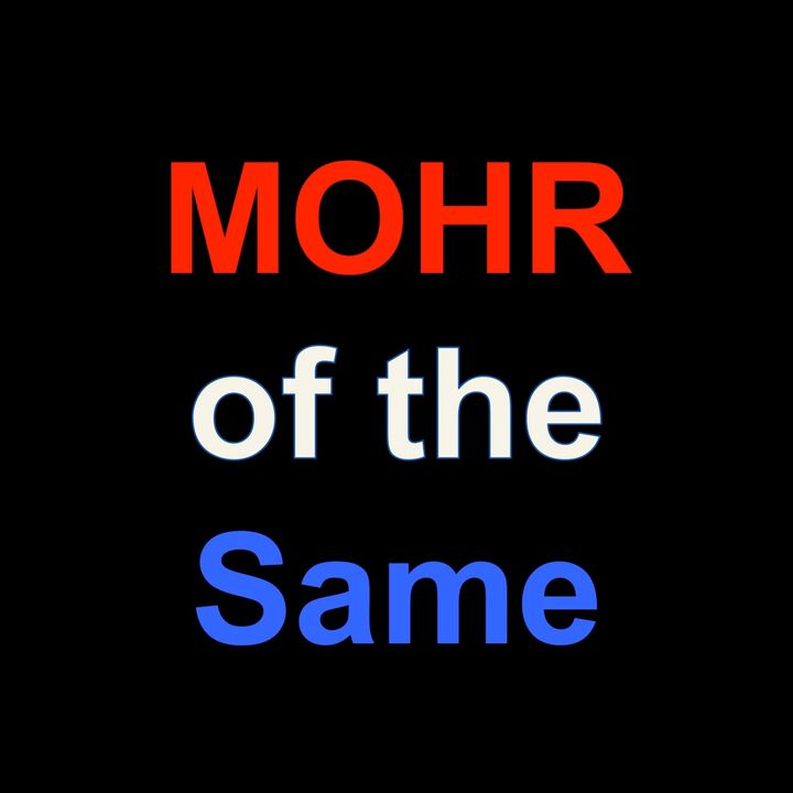 MOHR of the Same Podcast