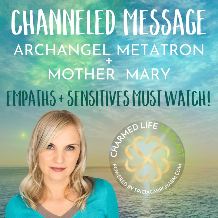 Channeled Message from Archangel Metatron + Mother Mary | EMPATHS MUST WATCH!