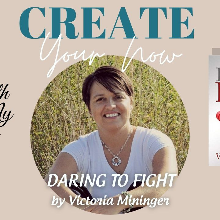 2197 My Strength Is My Story with Victoria Mininger, Daring to Fight