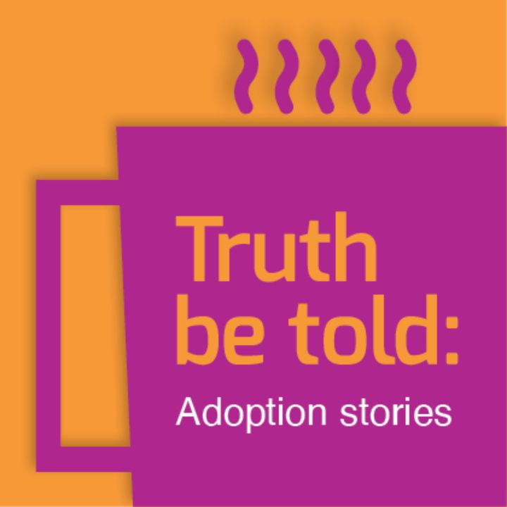 Truth Be Told: Adoption Stories