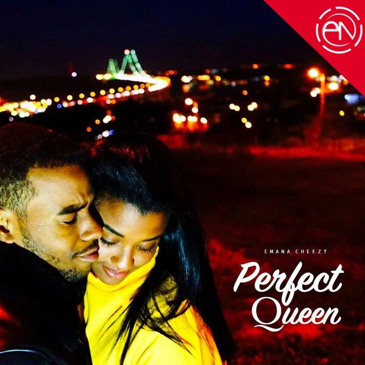 Emana Cheezy - Perfect Queen (Afro Pop)