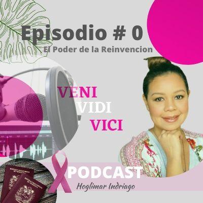 Episodio #1 El Poder de la Reinvención