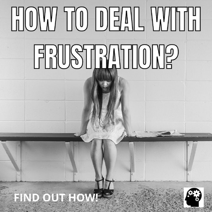 How to overcome your frustrations?