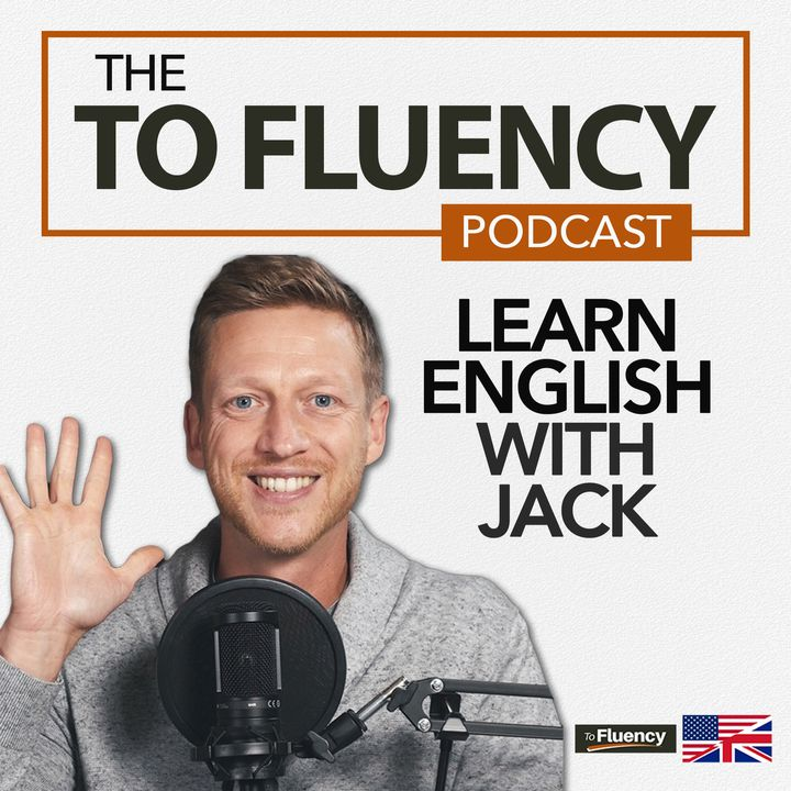 To Fluency Podcast: English with Jack