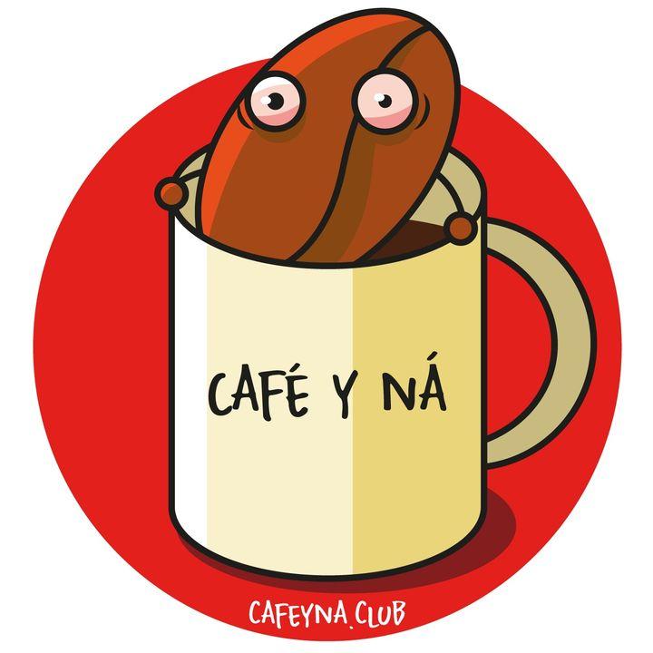 Café y Ná - El podcast sobre café