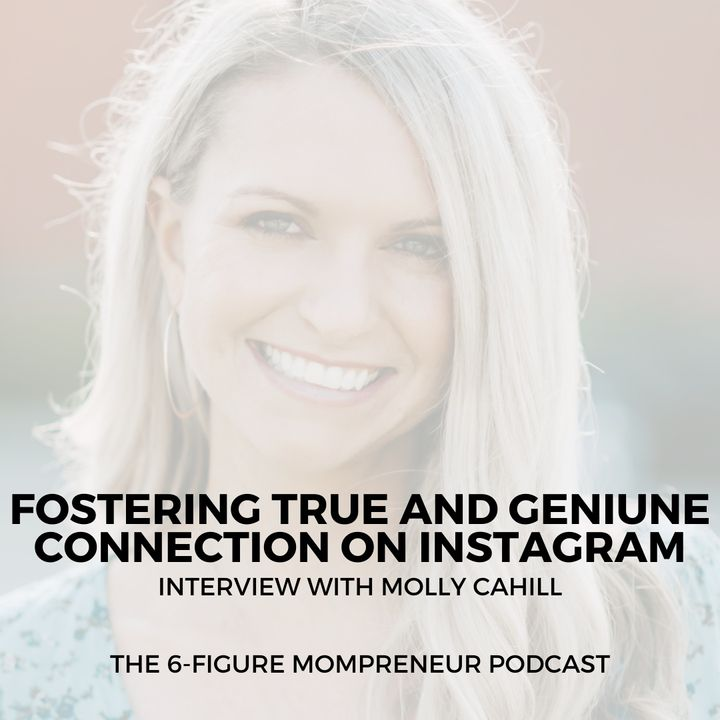 Fostering true and genuine connection on Instagram with Molly Cahill