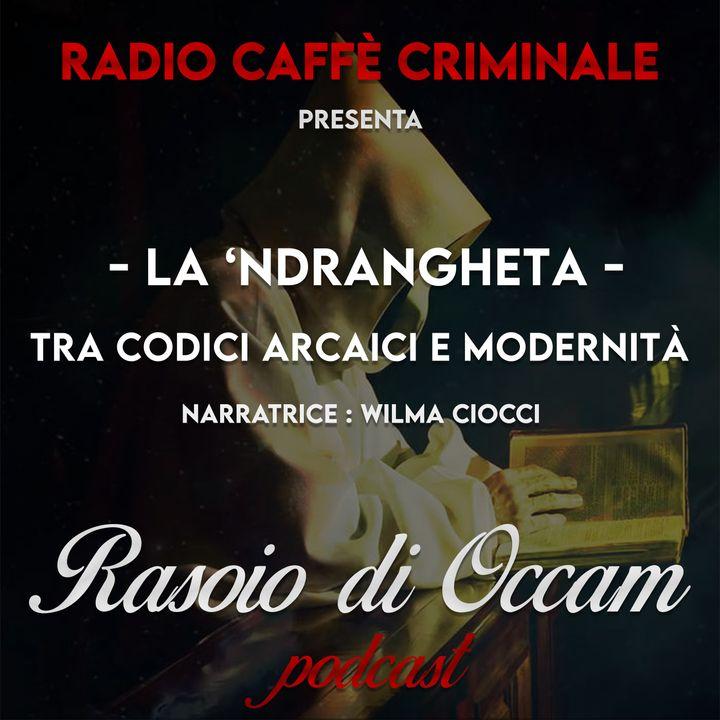 La 'Ndrangheta, tra codici arcaici e modernità