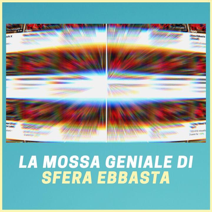 """#199 - La Mossa Geniale di Sfera Ebbasta per Promuovere """"Famoso"""""""