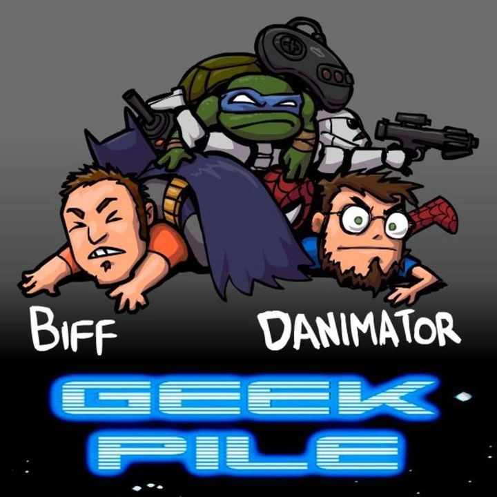 Geek Pile with Biff and The Danimator