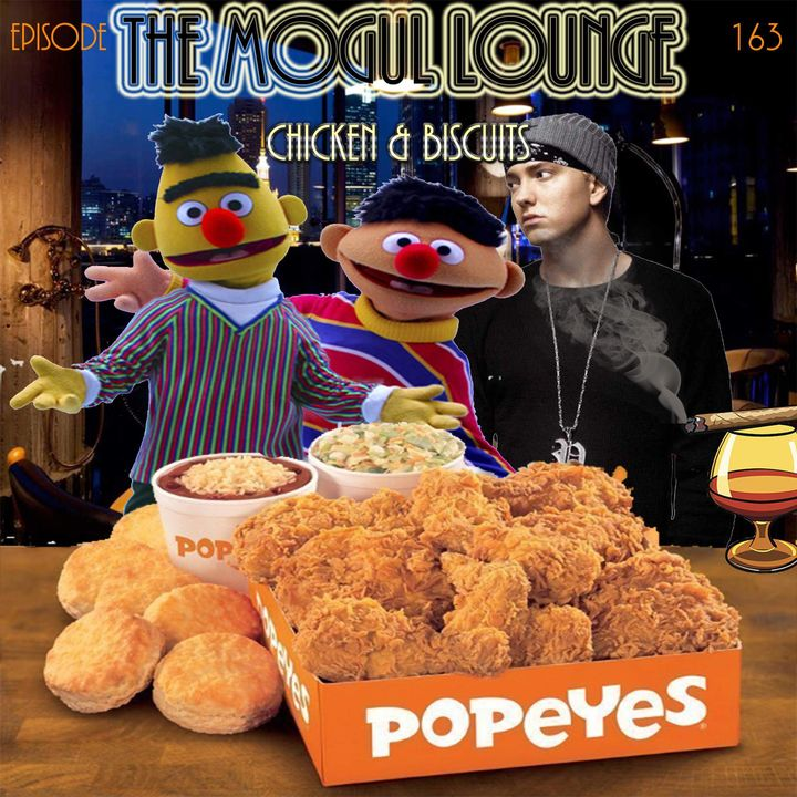 The Mogul Lounge Episode 163: Chicken & Biscuits