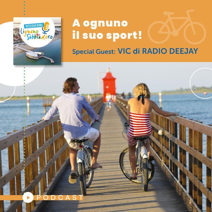 A ognuno il suo sport – Special Guest Vic di Radio Deejay