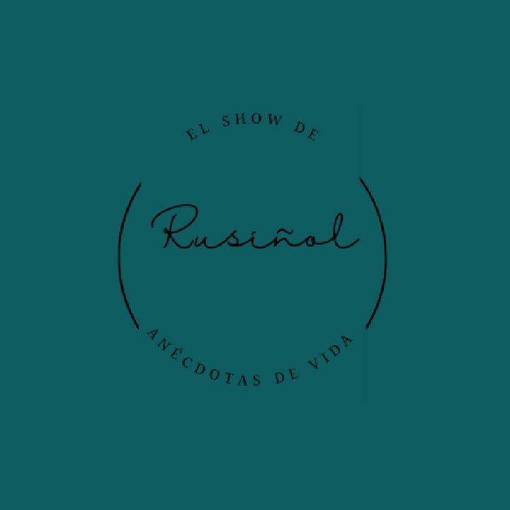 Episodio 2 - El show de Rusiñol - Anécdotas de Vida - Confianza