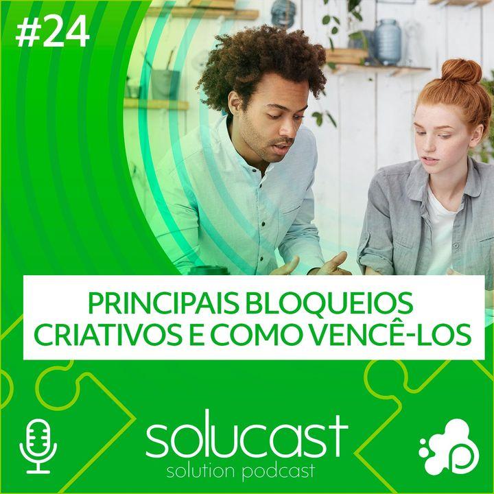 #24 - Principais bloqueios criativos e como vencê-los
