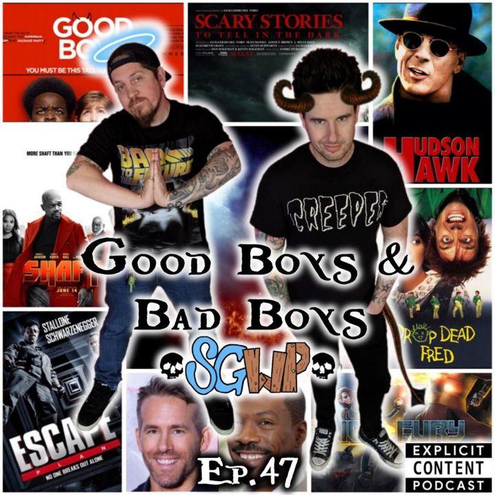 Ep 47 - Good Boys and Bad Boys