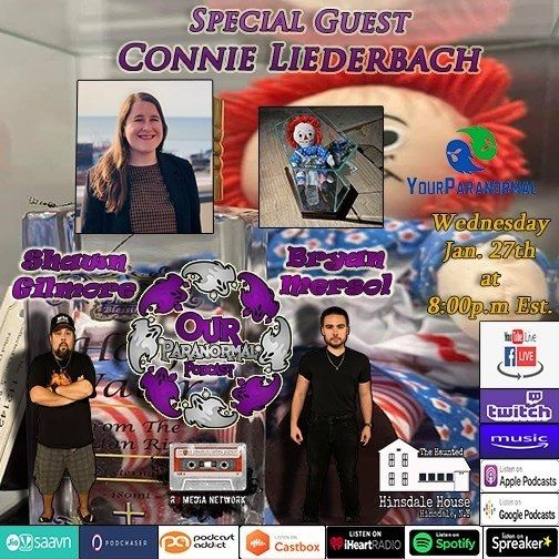 Our Paranormal Podcast w/ Special Guest Connie Liederbach!