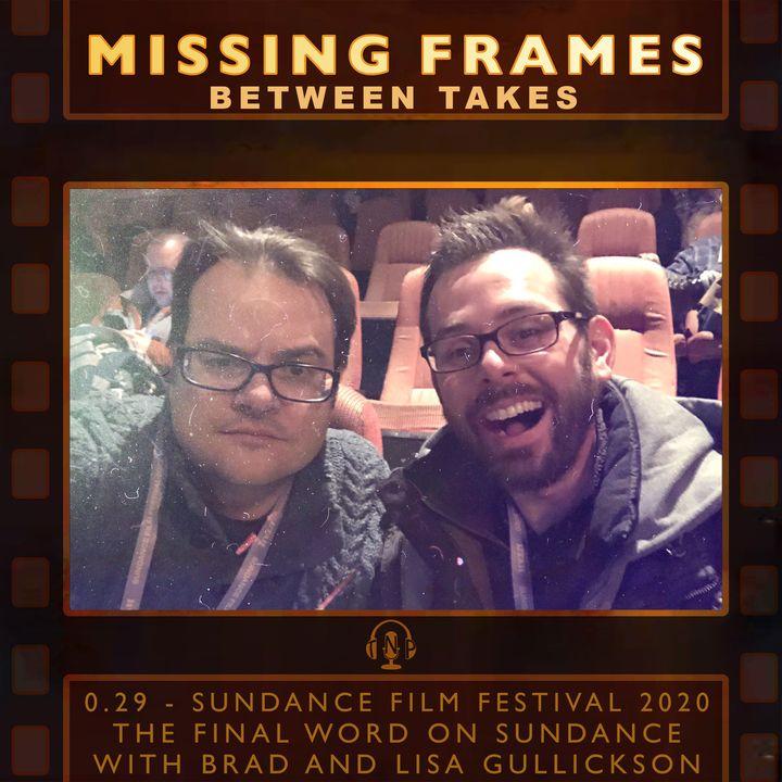 Between Takes 0.29 - Sundance Film Festival 2020: The Final Word on Sundance with Brad and Lisa Gullickson