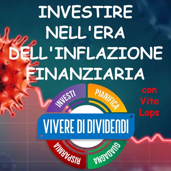INVESTIRE NELL'ERA DELL'INFLAZIONE FINANZIARIA @Il Sole 24 ORE Vito Lops