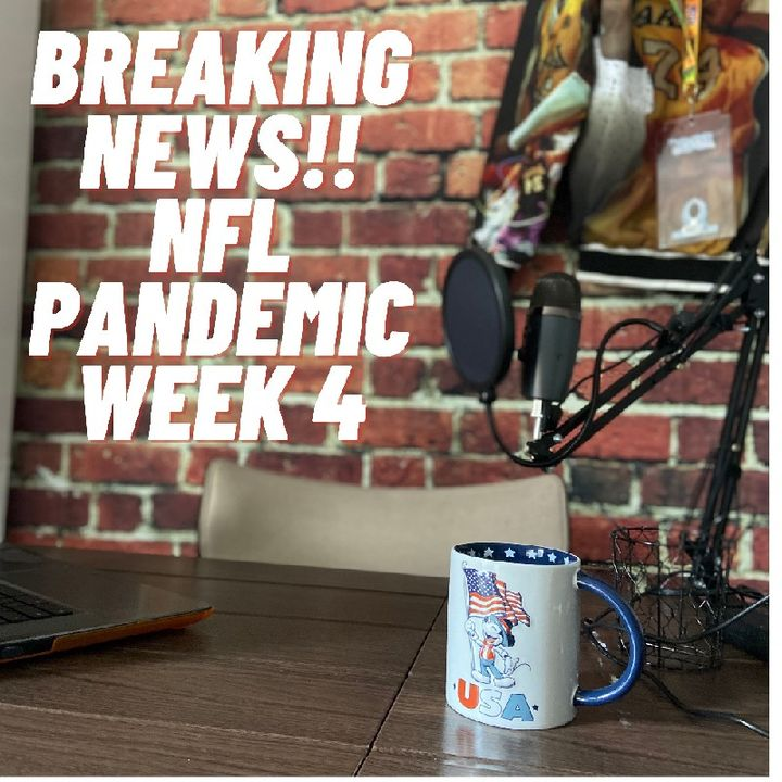 NFL PANDEMIC IS HERE FOR WEEK 4