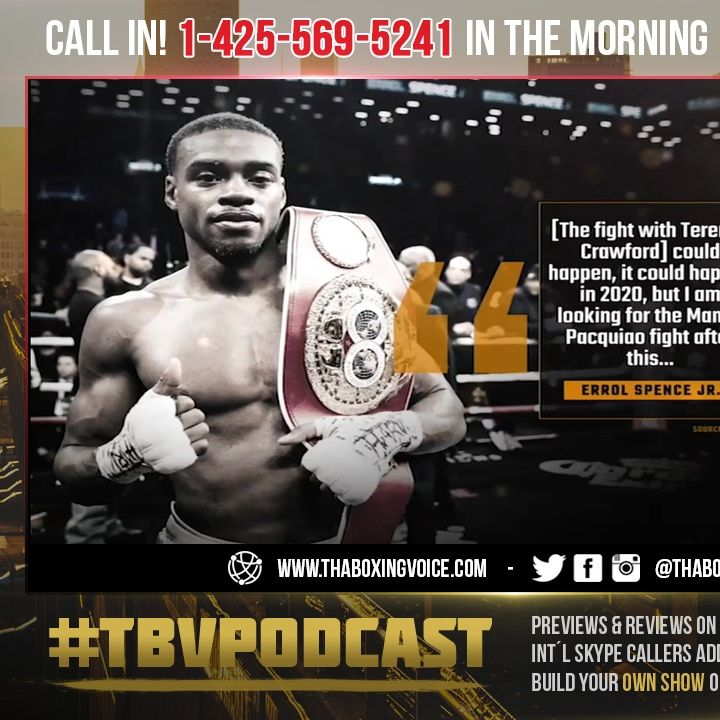 ☎️Errol Spence Jr., Over Looking Porter❓Talking Crawford and Pacquiao Fights😱