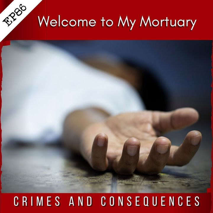 EP88: Welcome to My Mortuary