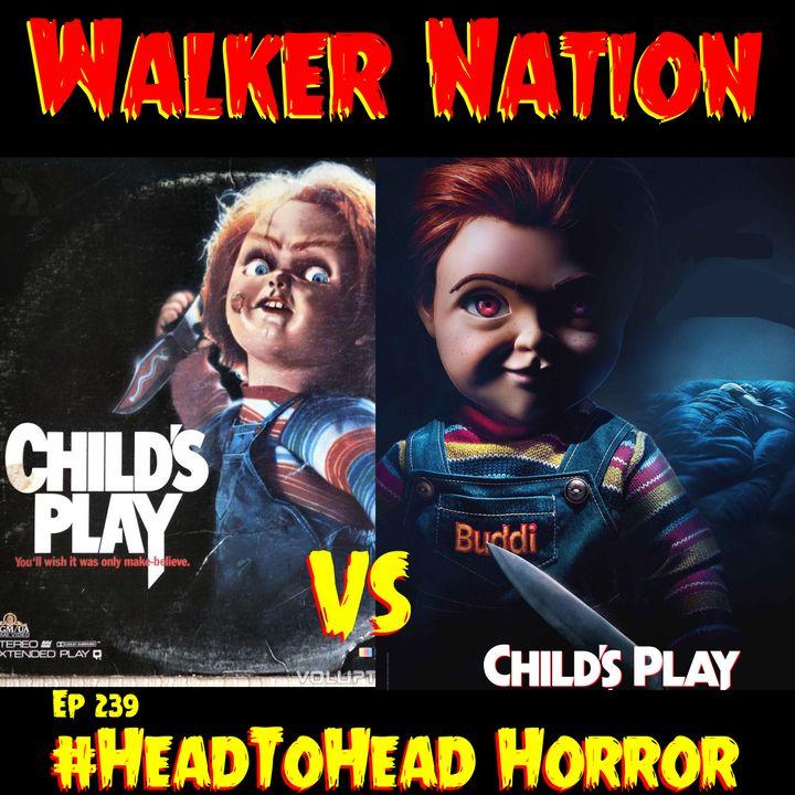 "Ep 239 ""#HeadToHead Horror - Child's Play (1988) vs Child's Play (2019)"