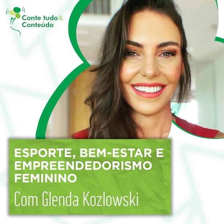Episódio 22 - Esporte, Bem-estar e Empreendedorismo Feminino - Glenda Kozlowski