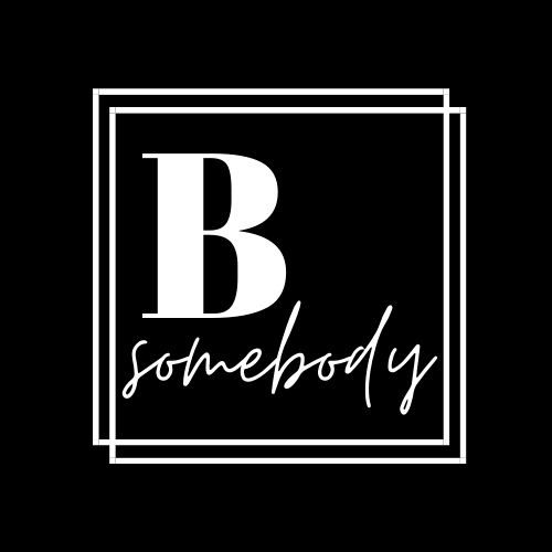 B SOMEBODY
