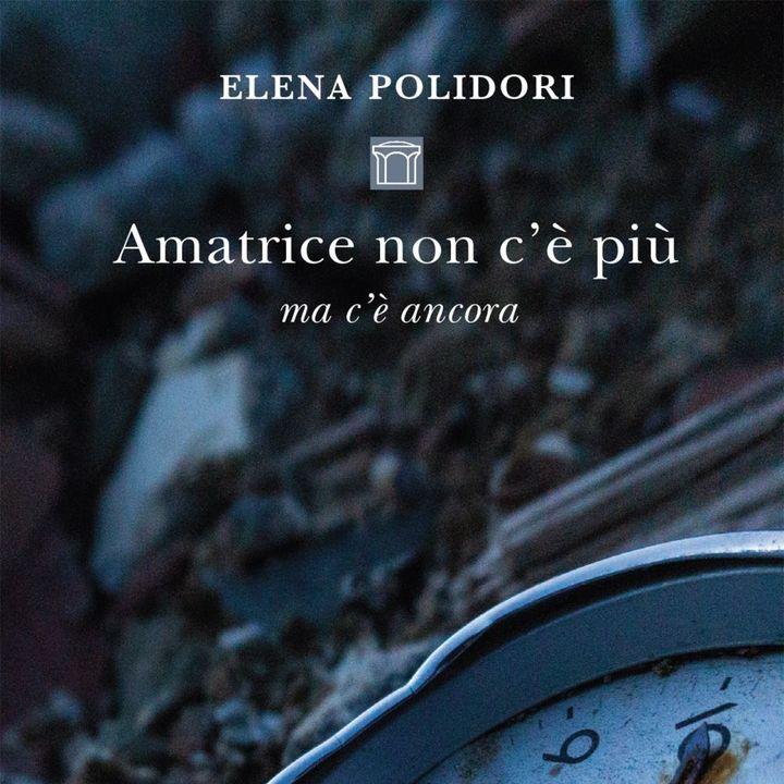 """Elena Polidori """"Amatrice non c'è più ma c'è ancora"""""""