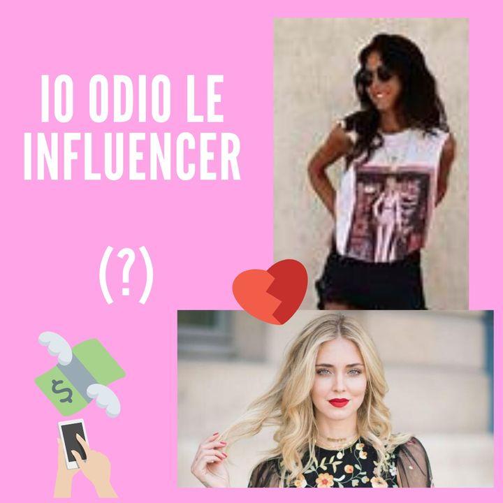 Io odio le influencer (?)