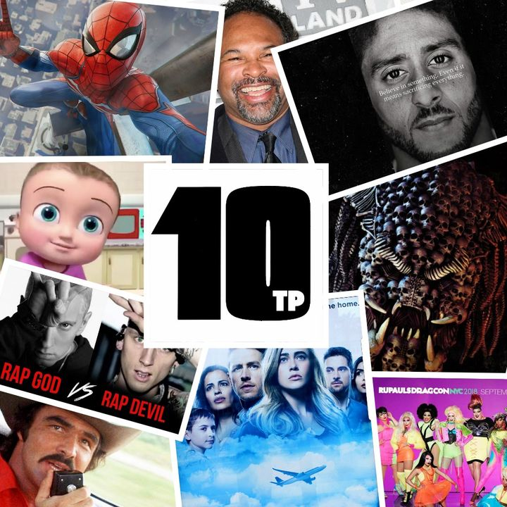 TP10 #22 - September 2018 - Rupaul's DragCon, MGK vs. Eminem, Manifest, Johny Johny, Geoffrey Owens, and more!