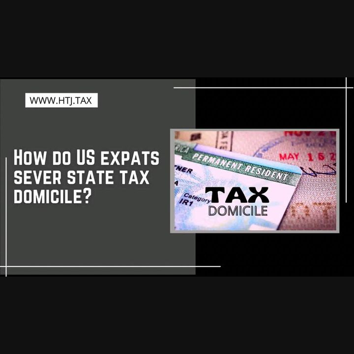 [ HTJ Podcast ] How do US expats sever state tax domicile