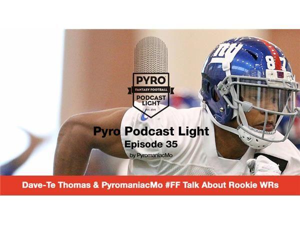 Pyro Light Fantasy Football Podcast - Episode 35 - Dave-Te Thomas & rookie WRs