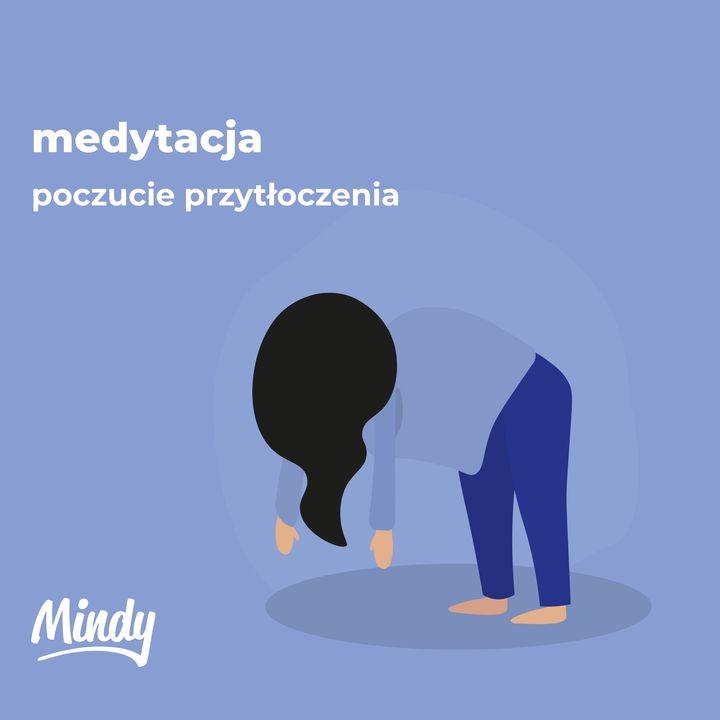 Medytacja z Mindy - poczucie przytłoczenia