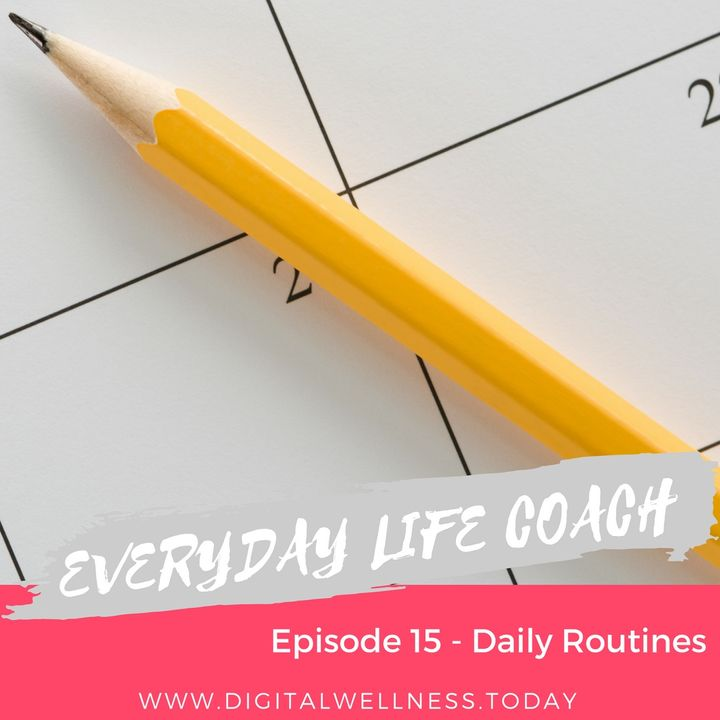 Episode 15 - Daily Routines