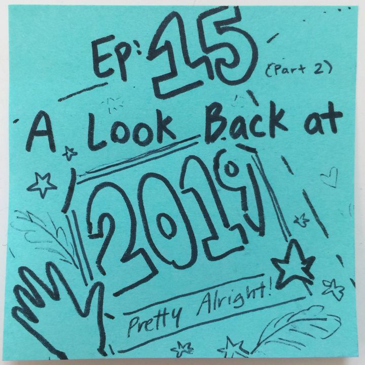 Ep 15.2: A Look Back at 2019