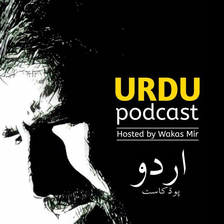 Urdu Podcast - Wakas Mir