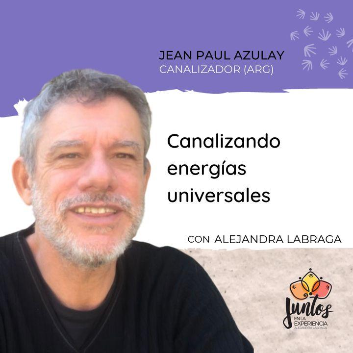 Ep. 048 - Canalizando energías universales con Jean Paul Azulay