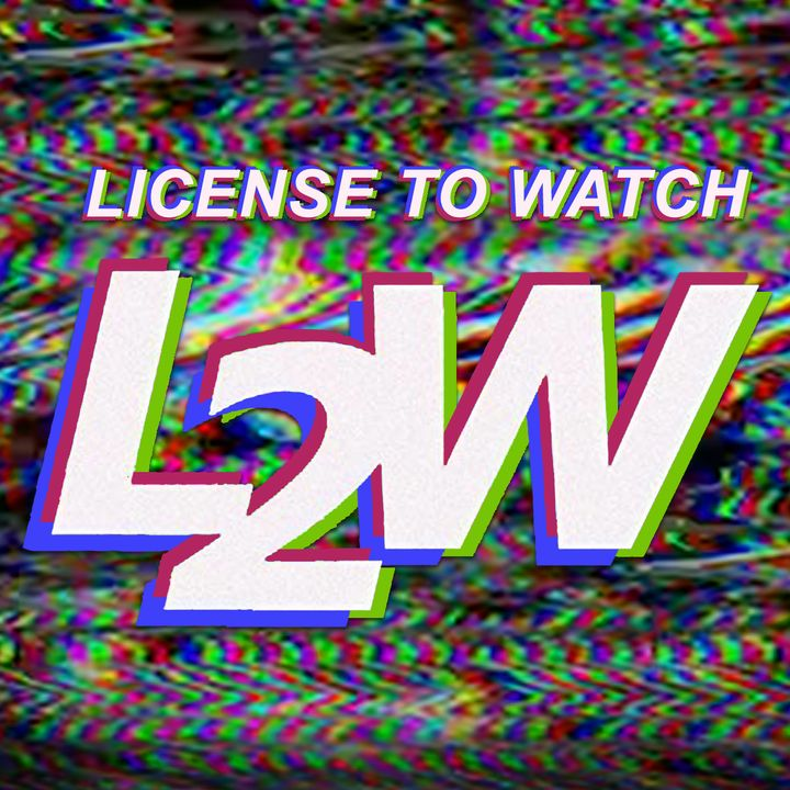 License to Watch