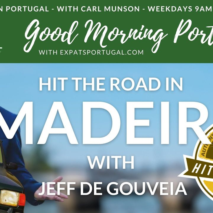 'Hit the Road' in Madeira | The Good Morning Portugal! Show