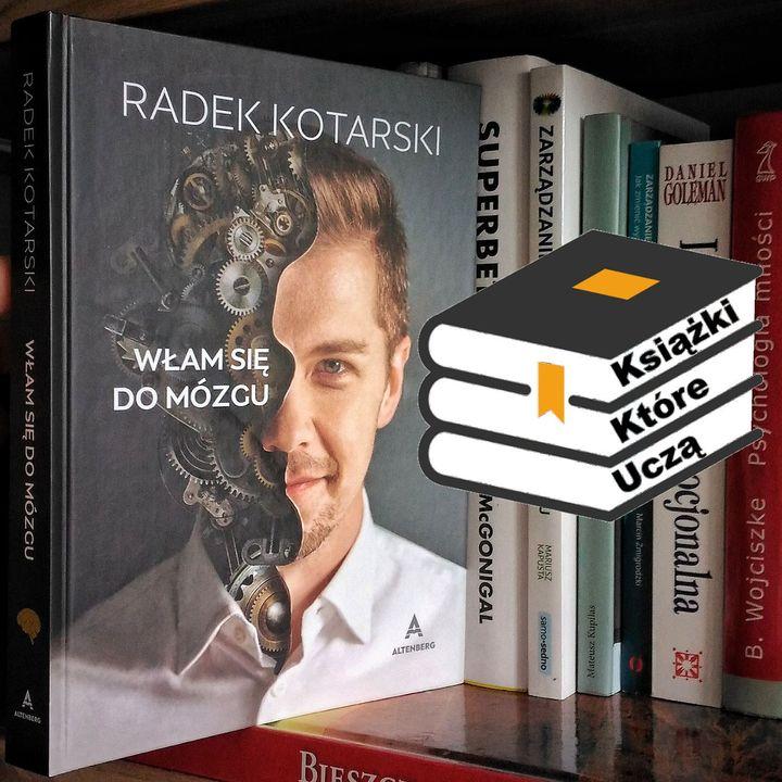 KKU#12 - Włam się do mózgu - Radek Kotarski