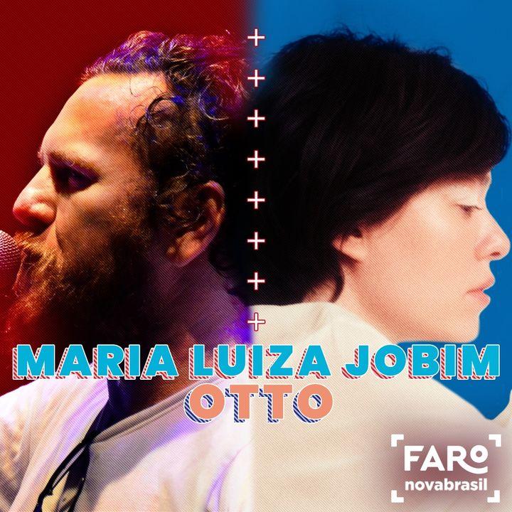 Maria Luiza Jobim e Otto - Da improvável união ao lançamento de 'Farol'