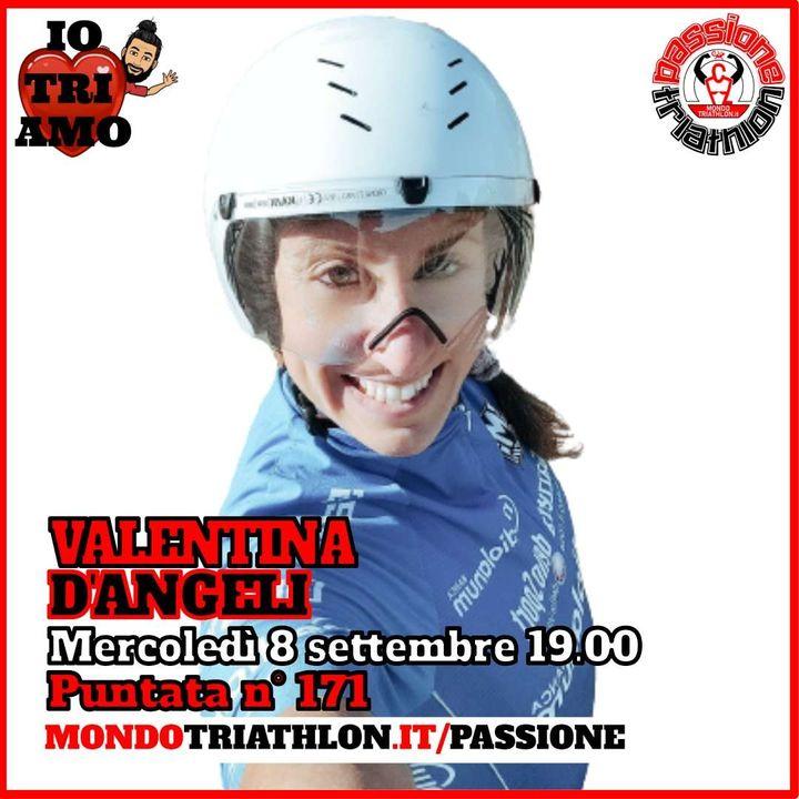 Passione Triathlon n° 171 🏊🚴🏃💗 Valentina D'Angeli