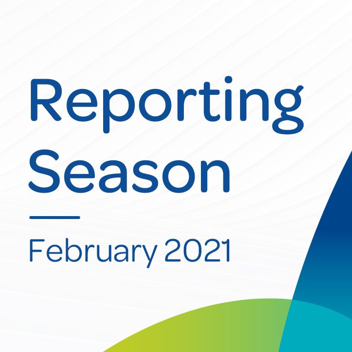 Reporting Season – February 2021