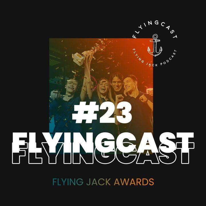 FlyingCast #23 - Flying Jack Awards