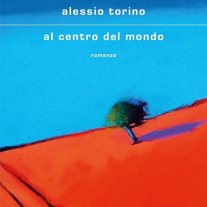 """Alessio Torino """"Al centro del mondo"""""""