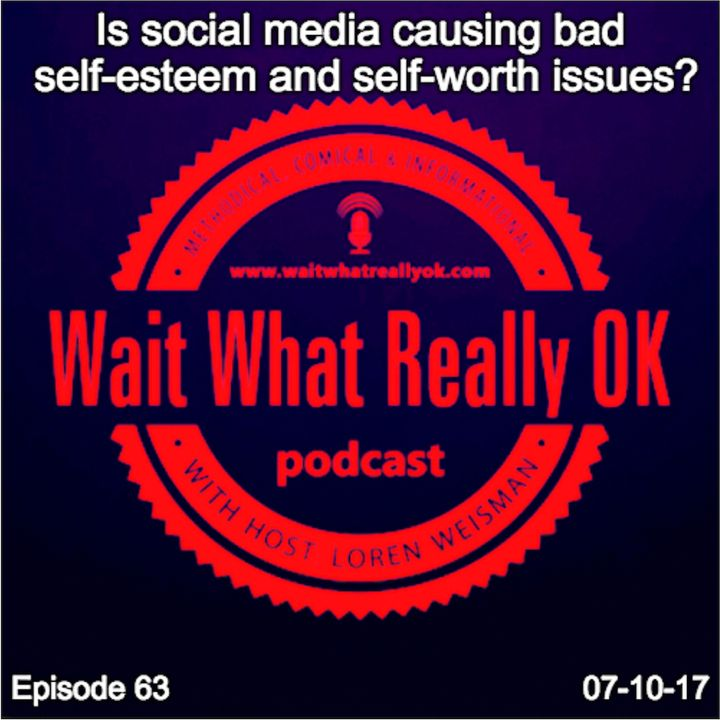 Is social media causing bad self-esteem and self-worth issues?
