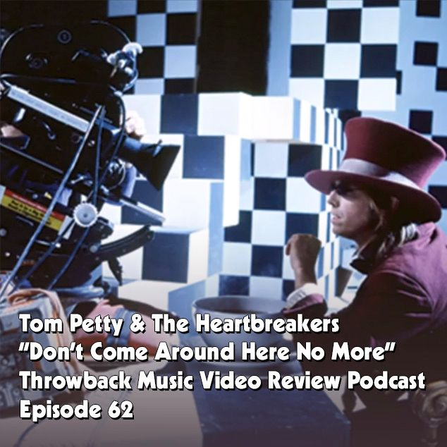 Ep. 62-Don't Come Around Here No More (Tom Petty and the Heartbreakers)